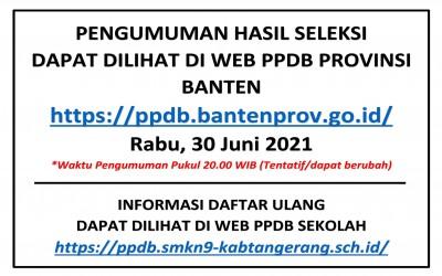INFORMASI PENGUMUMAN HASIL SELEKSI DAN DAFTAR ULANG PPDB 2021